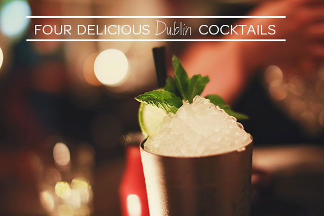 Dublin's best cocktails | nathalie.ie