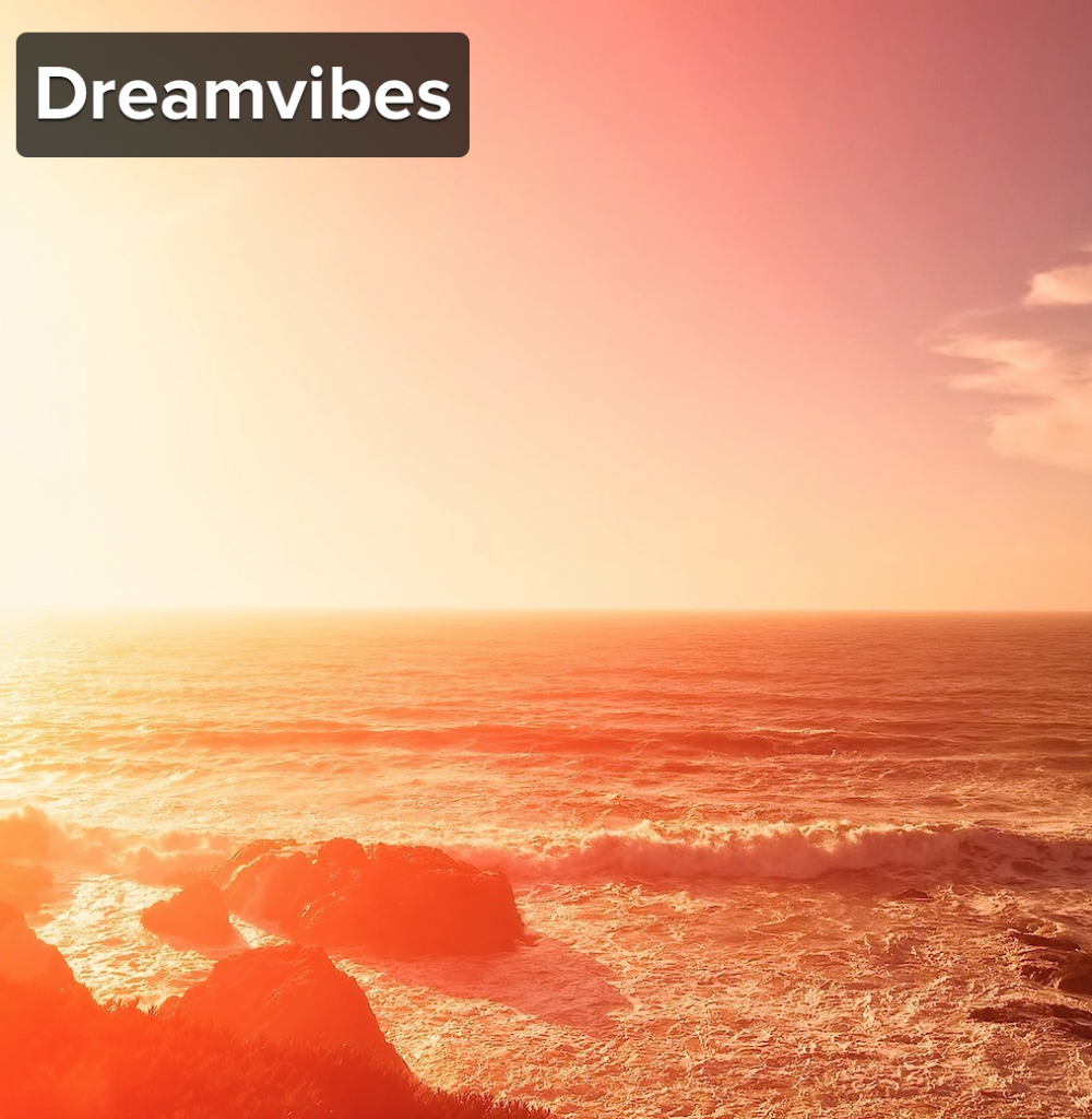 Dreamvibes on 8 tracks | nathalie.ie