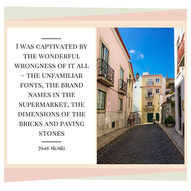 """I was captivated by the wonderful wrongness of it all"" – David Nicholls travel quote 