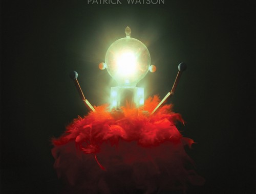 Patric Watson Love Songs for Robots